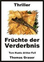Früchte der Verderbnis (Tom Hunt Thriller)