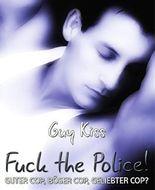 Fuck the Police!: Guter Cop, böser Cop, geliebter Cop?