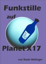 Funkstille auf Planet X17