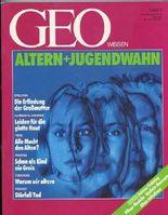 """GEO Wissen Jahrgang 1991 Nr. 1 """"Altern und Jugendwahn"""""""