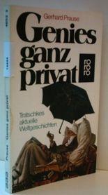 GERHARD PRAUSE: Genies ganz privat - Tratschkes aktuelle Weltgeschichten