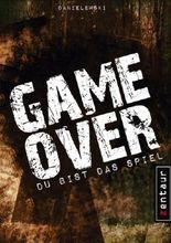"""Game Over - Du bist das Spiel (inklusive Bonusstory """"Falsche Götter"""")"""