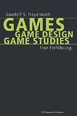 Games | Game Design | Game Studies: Eine Einführung