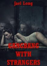Gangbang with Strangers: A Group Sex in Public Erotica Story