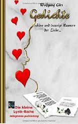 Gedichte: Schoene und traurige Nuancen der Liebe