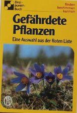 Gefährdete Pflanzen - Eine Auswahl Aus Der Roten Liste