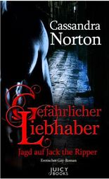 Gefährlicher Liebhaber - Jagd auf Jack the Ripper - Leseprobe XXL: Erotischer Gay-Roman