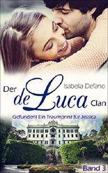 Der de Luca Clan - Gefunden! Ein Traumprinz für Jessica