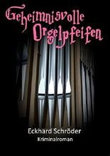 Geheimnisvolle Orgelpfeifen