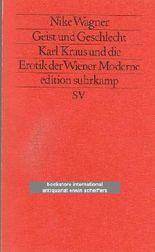 Geist und Geschlecht. Karl Kraus und die Erotik der Wiener Moderne (Frankfurt am Main : Suhrkamp)
