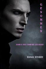 Genommen (Band 2 Der Vampire Legenden)