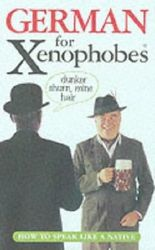 German for Xenophobes (Xenophobe's Guides) (Xenophobes Phrase Books)