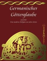 Germanischer Götterglaube: ASATRU - Eine neue Religion aus alten Zeiten