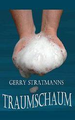 Gerry Stratmanns Traumschaum