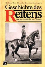 Geschichte des Reitens von der Antike bis zur Neuzeit. Mit Abbildungen