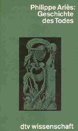 Geschichte des Todes. von Aries. Philippe (1999) Broschiert