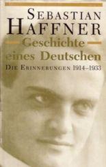 Geschichte eines Deutschen Die Erinnerungen 1914-1933