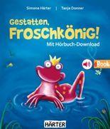 Gestatten, Froschkönig!: Ein Kindermusical zum Anhören, Mitsingen und Anschauen