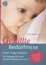 Gestillte Bedürfnisse. Der Babyratgeber Stillen / Tragen / Schlafen.