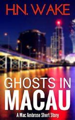 Ghosts in Macau: A Mac Ambrose Short Story