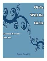 Girls Will be Girls Box set: Lesbian Stories