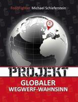 Globaler Wegwerf-Wahnsinn