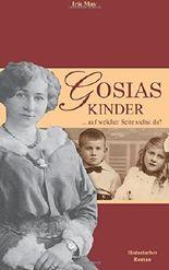 Gosias Kinder - Auf welcher Seite stehst du?: Eine deutsch-polnische Familiengeschichte