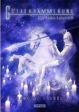 Götterdämmerung: Das Todes-Labyrinth