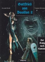 Gottfried von Bouillon, Bd.2 : Der Gang nach Canossa