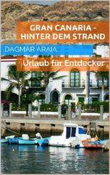 Gran Canaria - Hinter dem Strand: Urlaub für Entdecker