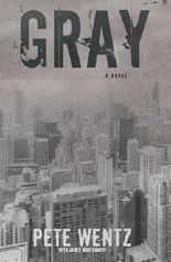 Gray by Wentz, Pete, Montgomery, James (2013) Hardcover