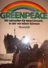 Greenpeace : wir kämpfen für e. Umwelt, in d. wir leben können.