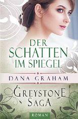 Greystone Saga: Der Schatten im Spiegel (Greystone Saga 3)