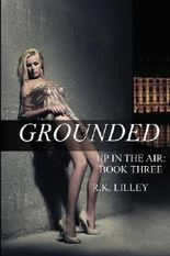 Grounded (Up In The Air) (Volume 3) by Lilley, R.K. (2013) Paperback