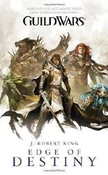 Guild Wars: Edge of Destiny by King, J. Robert (2010)