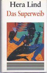 HERA LIND: Das Superweib