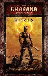 HERIX - Sci-Fi - Endzeit - Horror (GHARANA - Eine neue Welt)