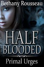 Half-Blooded: Primal Urges (Part Two) (A BBW Shifter Erotic Romance) (Half Blooded Book 2)
