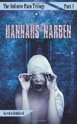 Hannahs Narben (The Infinite Pain Trilogy)