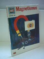 Hans Reichardt: Was ist Was [ Band 39 ] - Magnetismus [Gebundene Ausgabe] by ...