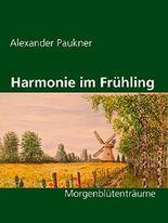Harmonie im Frühling: Morgenblütenträume