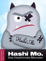 Hashi Mo., das Hashimoto-Monster