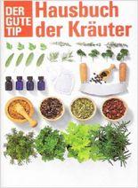 Hausbuch der Kräuter - Der gute Tip.