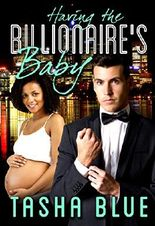 Having The Billionaire's Baby (BWWM Pregnancy Romance)