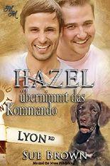 Hazel übernimmt das Kommando (Die Lyon Road - Tierärzte 3)