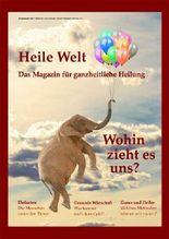 Heile Welt - Das Magazin für ganzheitliche Heilung -