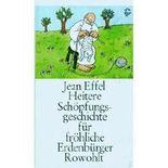 Heitere Schöpfungsgeschichte für fröhliche Erdenbürger. [Dt. Texte von Kurt Kusenberg ...] 3498095765
