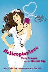 Helicopterlove - Mein Sommer mit der Dating-App: Erotischer Liebesroman