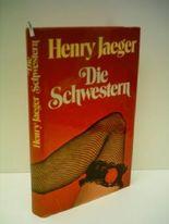Henry Jäger: Die Schwestern