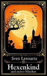 Hexenkind: und andere Märchen